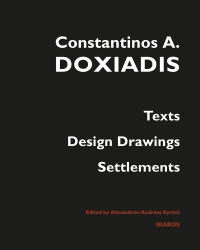 Constantinos A. Doxiadis, Texts, Design Drawings, Settlements